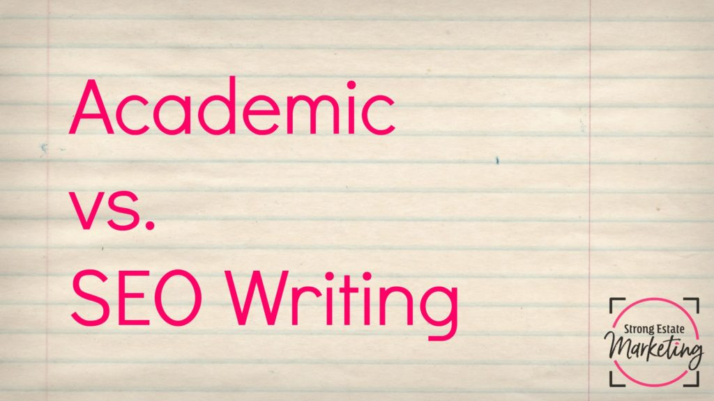 academic vs seo writing - strong estate marketing