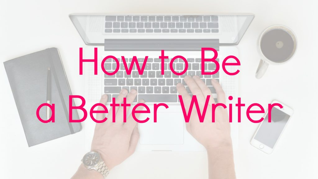 be a better writer - strong estate marketing